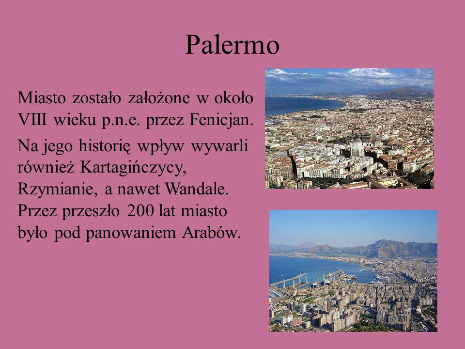 Palermo Miasto zostało założone w około VIII wieku p.n.e. przez Fenicjan. Na jego historię wpływ wywarli również Kartagińczycy, Rzymianie, a nawet Wan