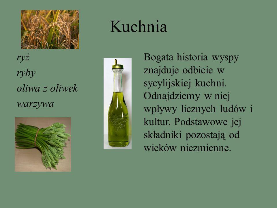 Kuchnia ryż ryby oliwa z oliwek warzywa Bogata historia wyspy znajduje odbicie w sycylijskiej kuchni. Odnajdziemy w niej wpływy licznych ludów i kultu