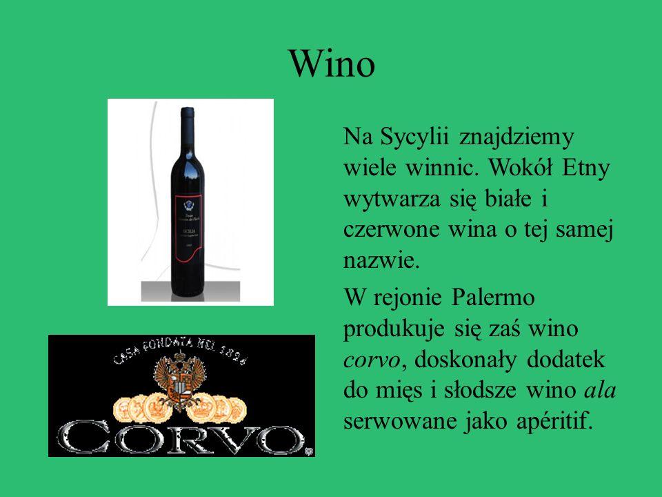 Wino Na Sycylii znajdziemy wiele winnic. Wokół Etny wytwarza się białe i czerwone wina o tej samej nazwie. W rejonie Palermo produkuje się zaś wino co