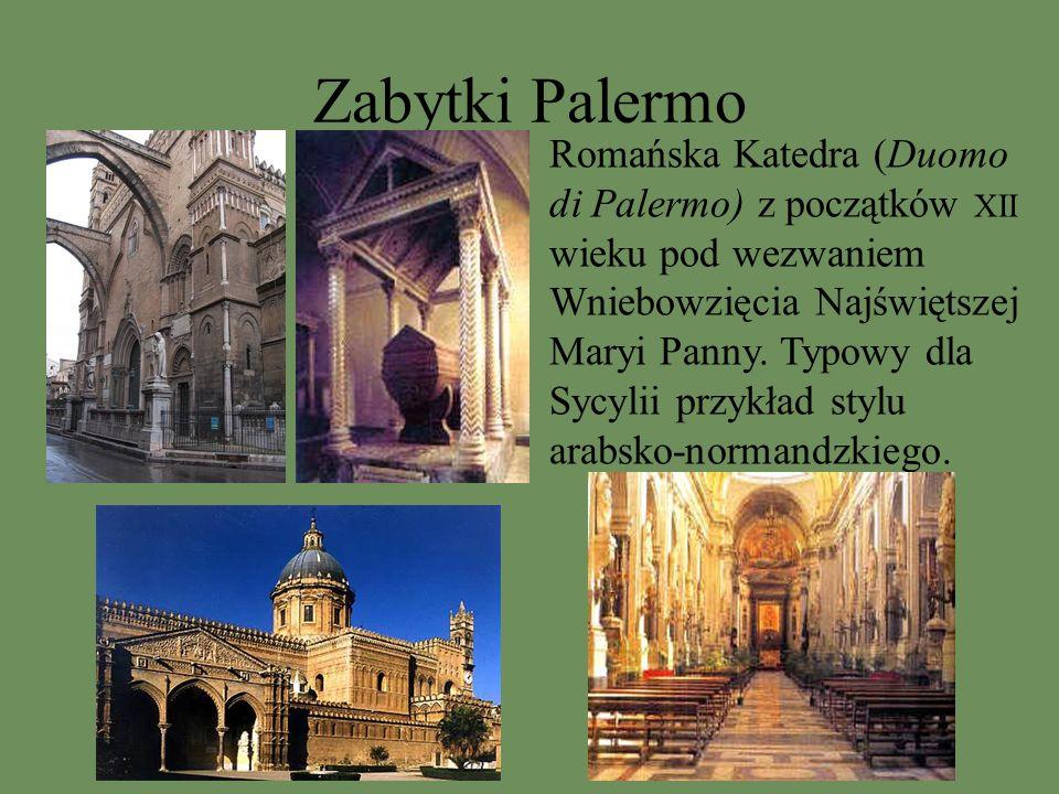 Zabytki Palermo Romańska Katedra (Duomo di Palermo) z początków XII wieku pod wezwaniem Wniebowzięcia Najświętszej Maryi Panny. Typowy dla Sycylii prz