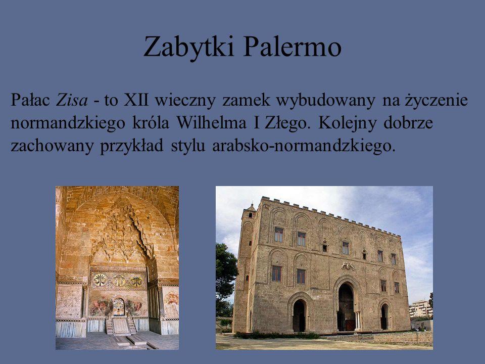 Zabytki Palermo Pałac Zisa - to XII wieczny zamek wybudowany na życzenie normandzkiego króla Wilhelma I Złego. Kolejny dobrze zachowany przykład stylu