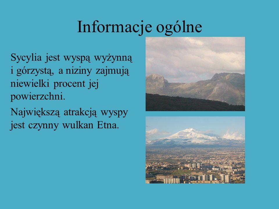 Informacje ogólne Sycylia jest wyspą wyżynną i górzystą, a niziny zajmują niewielki procent jej powierzchni. Największą atrakcją wyspy jest czynny wul