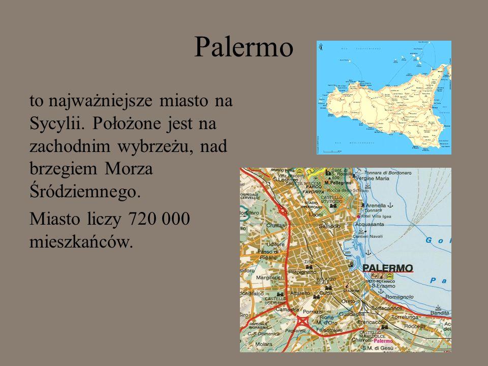 Palermo to najważniejsze miasto na Sycylii. Położone jest na zachodnim wybrzeżu, nad brzegiem Morza Śródziemnego. Miasto liczy 720 000 mieszkańców.