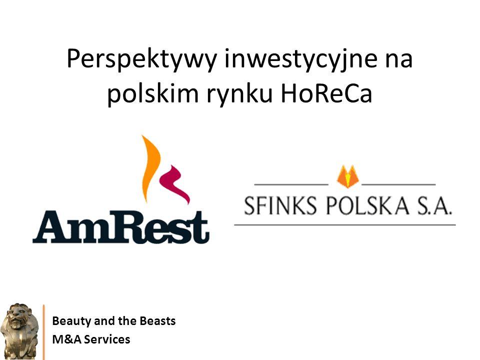 Perspektywy inwestycyjne na polskim rynku HoReCa Beauty and the Beasts M&A Services