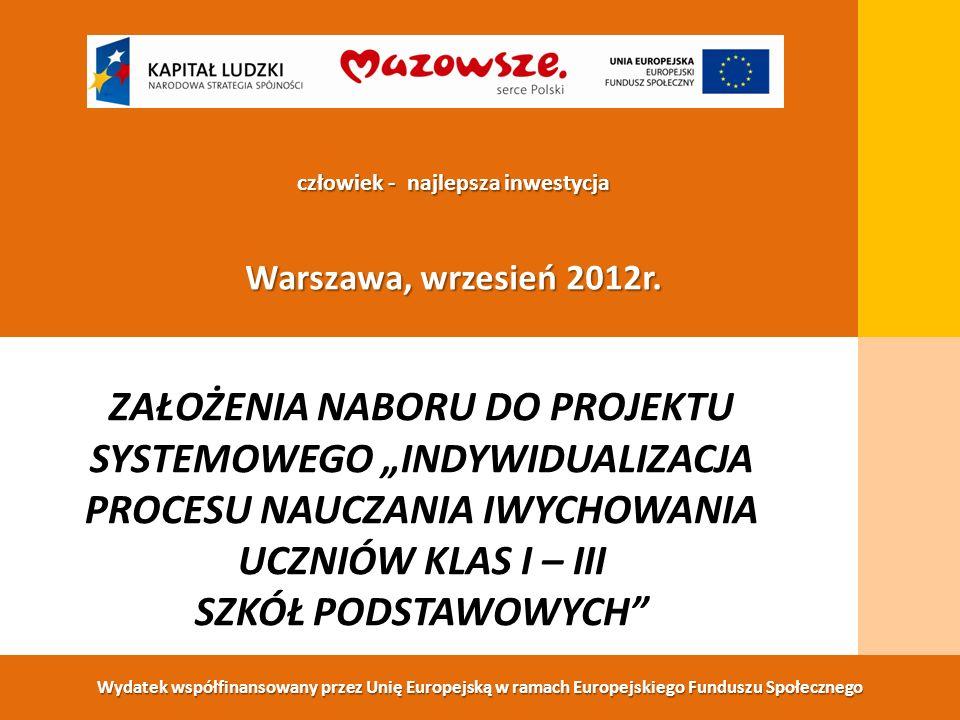Wydatek współfinansowany przez Unię Europejską w ramach Europejskiego Funduszu Społecznego człowiek - najlepsza inwestycja Warszawa, wrzesień 2012r.