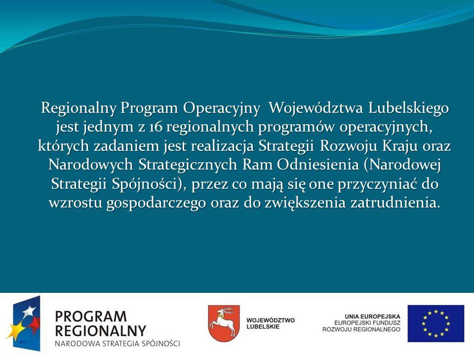 Regionalny Program Operacyjny Województwa Lubelskiego jest jednym z 16 regionalnych programów operacyjnych, których zadaniem jest realizacja Strategii