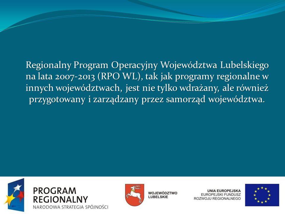 Regionalny Program Operacyjny Województwa Lubelskiego na lata 2007-2013 (RPO WL), tak jak programy regionalne w innych województwach, jest nie tylko w