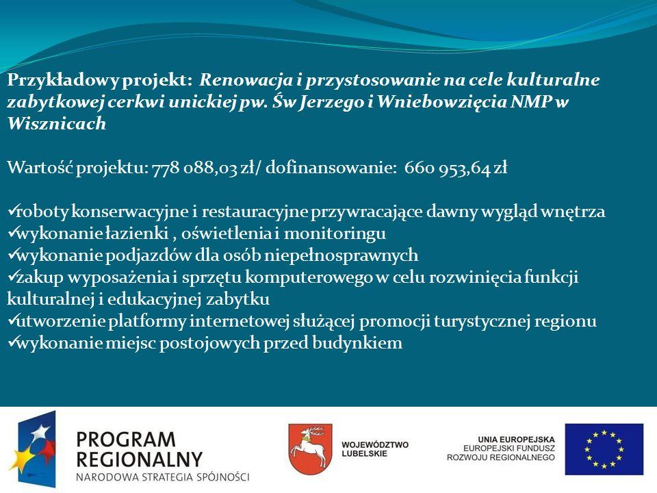 Przykładowy projekt: Renowacja i przystosowanie na cele kulturalne zabytkowej cerkwi unickiej pw. Św Jerzego i Wniebowzięcia NMP w Wisznicach Wartość