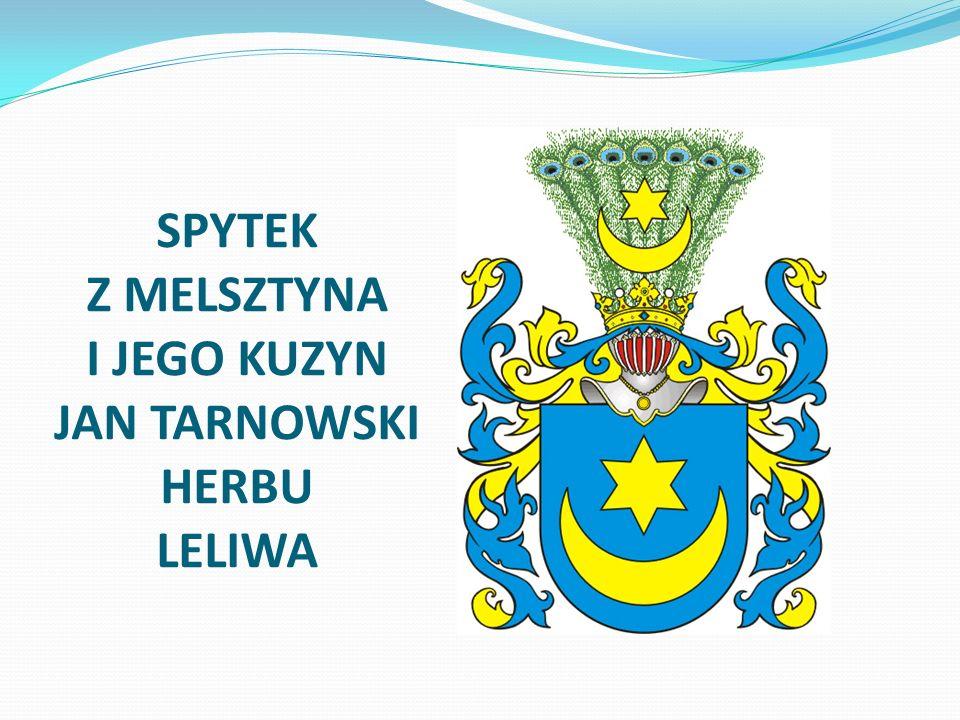 SPYTEK Z MELSZTYNA I JEGO KUZYN JAN TARNOWSKI HERBU LELIWA