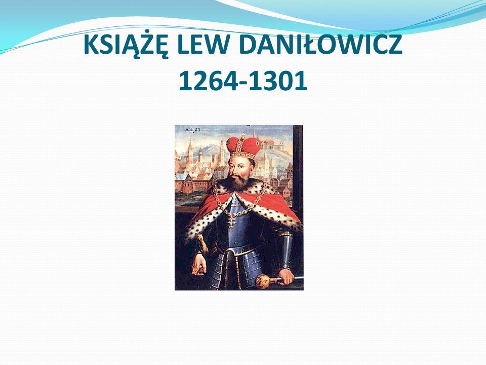 KSIĄŻĘ LEW DANIŁOWICZ 1264-1301