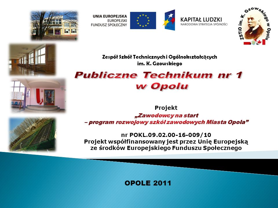 Zespół Szkół Technicznych i Ogólnokształc ą cych im. K. Gzowskiego OPOLE 2011