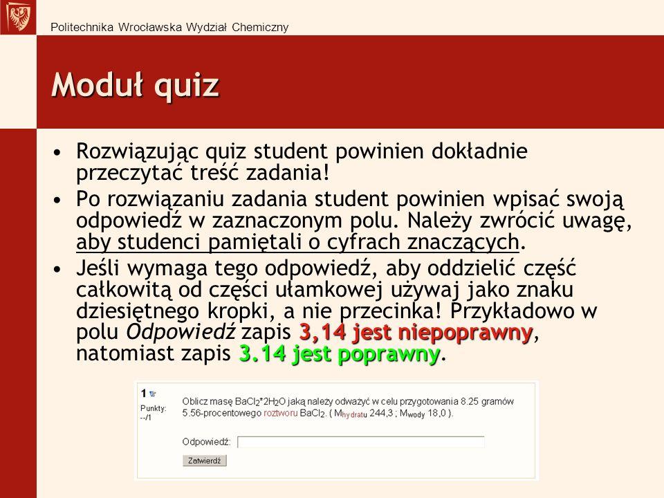 Moduł quiz Rozwiązując quiz student powinien dokładnie przeczytać treść zadania.