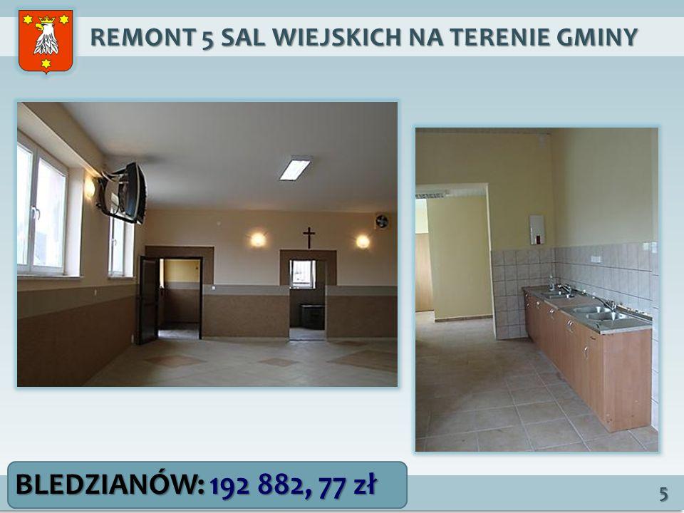 REMONT 5 SAL WIEJSKICH NA TERENIE GMINY REMONT 5 SAL WIEJSKICH NA TERENIE GMINY 5 BLEDZIANÓW: 192 882, 77 zł