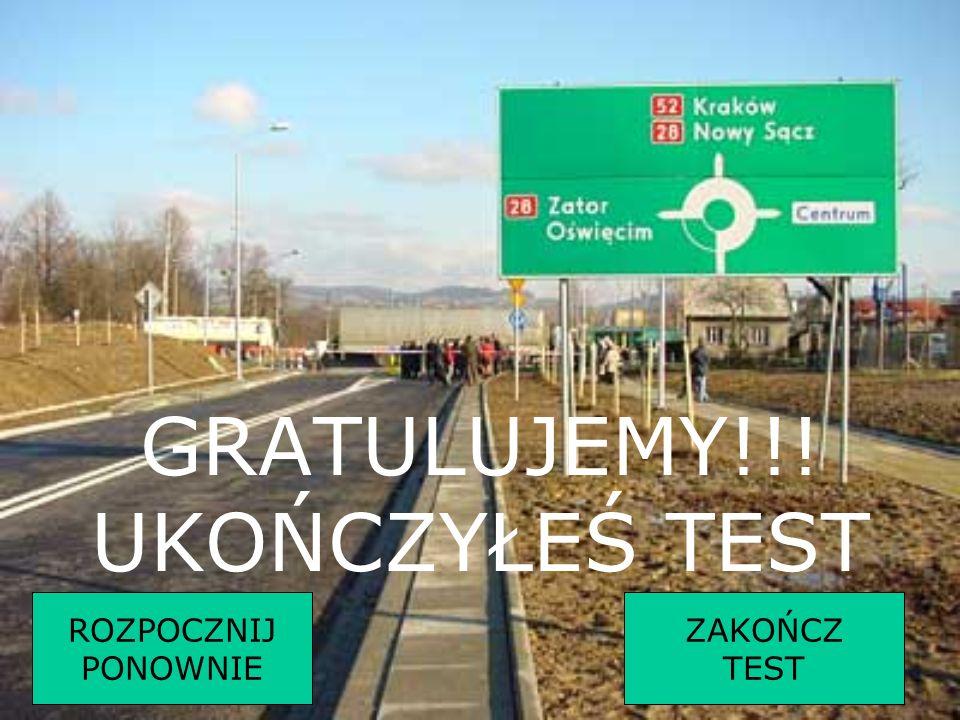 GRATULUJEMY!!! UKOŃCZYŁEŚ TEST ROZPOCZNIJ PONOWNIE ZAKOŃCZ TEST