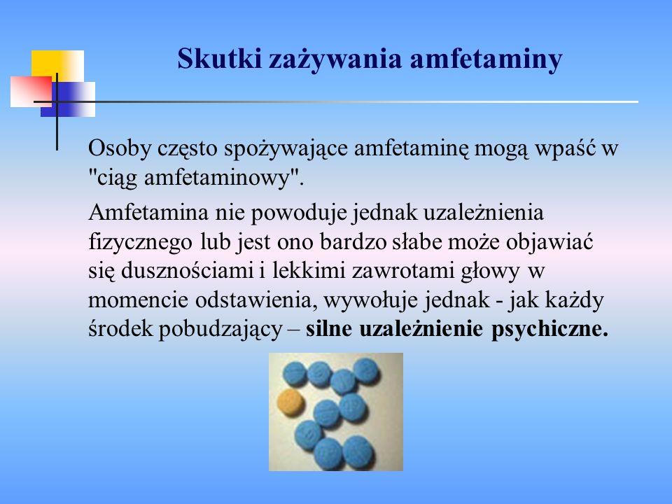 Skutki zażywania amfetaminy Osoby często spożywające amfetaminę mogą wpaść w
