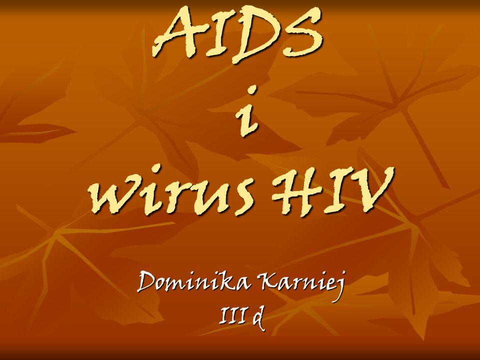 Przebieg zakażeń HIV Po paru tygodniach od wniknięcia wirusów mogą pojawić się: gorączka, powiększenie węzłów chłonnych, ból gardła, bóle mięśni, wysypka.