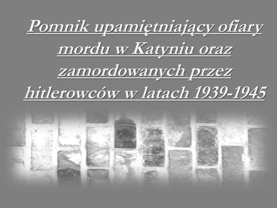 Pomnik upamiętniający ofiary mordu w Katyniu oraz zamordowanych przez hitlerowców w latach 1939-1945