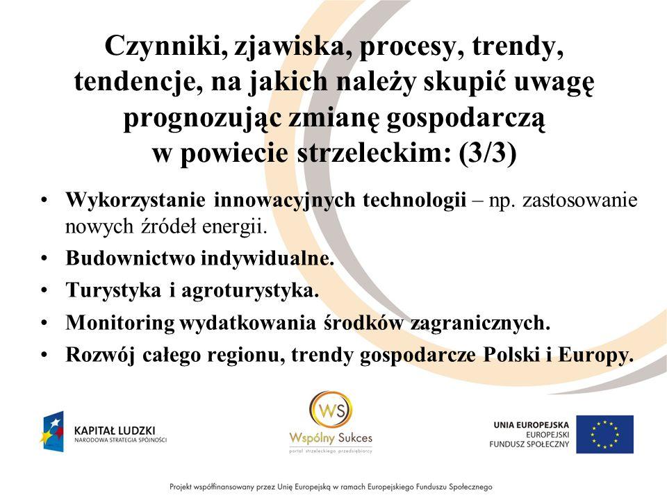 Przewidywany rozwój gospodarki powiatu strzeleckiego – co dobrego będzie można powiedzieć o gospodarce powiatu (część uwspólniona): (1/3) Poprawa infrastruktury komunikacyjnej, uporządkowana infrastruktura – drogi, wodociągi, kanalizacja, ekologia.