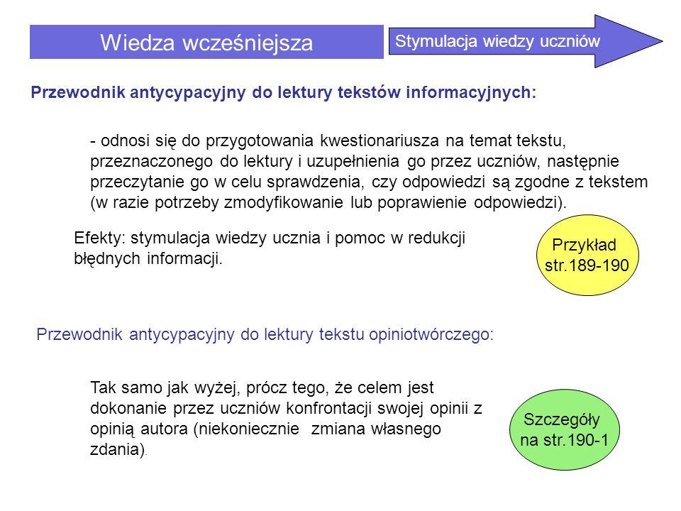 Wiedza wcześniejsza Przewodnik antycypacyjny do lektury tekstów informacyjnych: - odnosi się do przygotowania kwestionariusza na temat tekstu, przezna