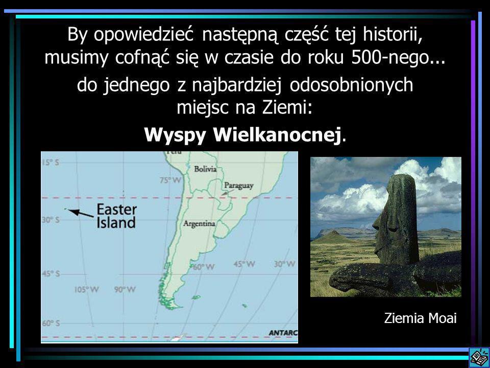 Wyspa była niezamieszkanym podzwrotnikowym rajem… Powierzchnia: 160 km 2 3500 km na wschód do wybrzeży Chile 2000 km na zachód do Wysp Pitcairn