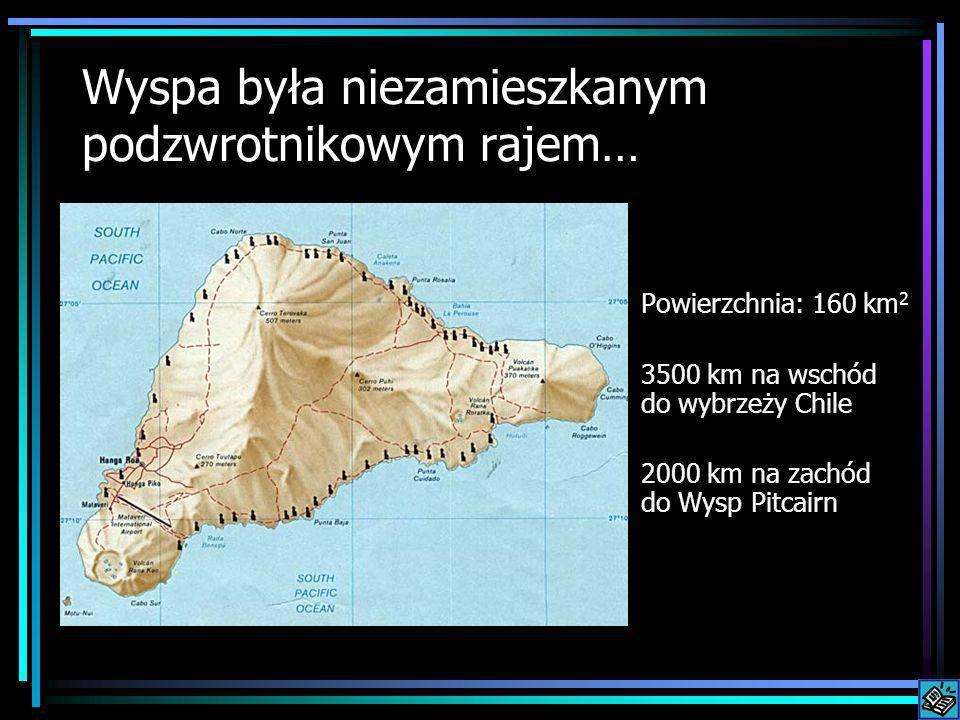 Około roku 500-nego do wyspy dobiła łódź z grupą polinezyjskich osadników Archeolodzy szacują, że było to nie więcej niż 100 osób Wyspa była znana jako Rapa Nui
