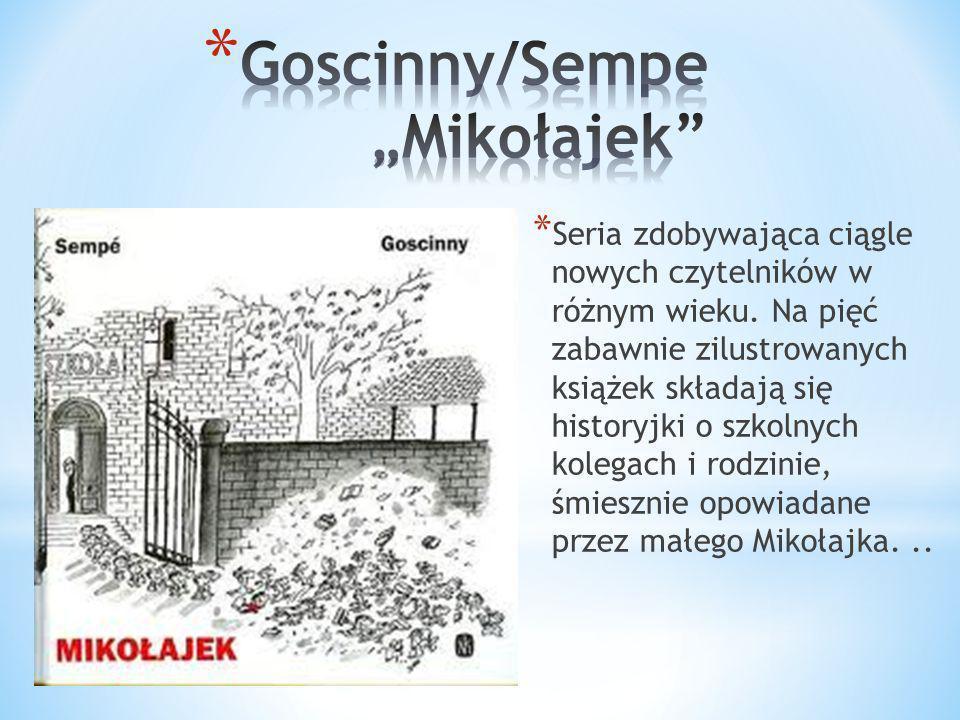 * Mikołajek to najsłynniejszy francuski uczeń, z którym od lat świetnie bawią się mama, tata i starszy brat.