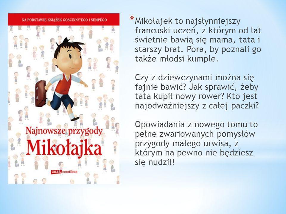 * Mikołajek to najsłynniejszy francuski uczeń, z którym od lat świetnie bawią się mama, tata i starszy brat. Pora, by poznali go także młodsi kumple.