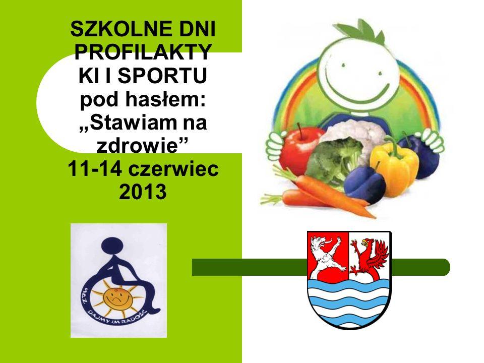 SZKOLNE DNI PROFILAKTY KI I SPORTU pod hasłem: Stawiam na zdrowie 11-14 czerwiec 2013