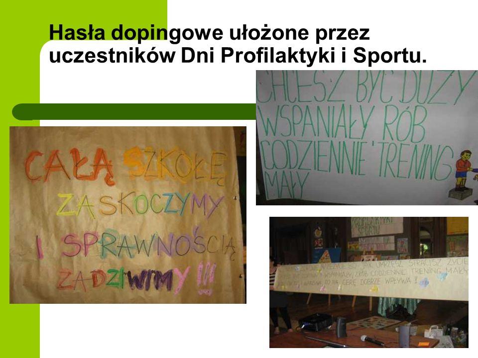 Hasła dopingowe ułożone przez uczestników Dni Profilaktyki i Sportu.
