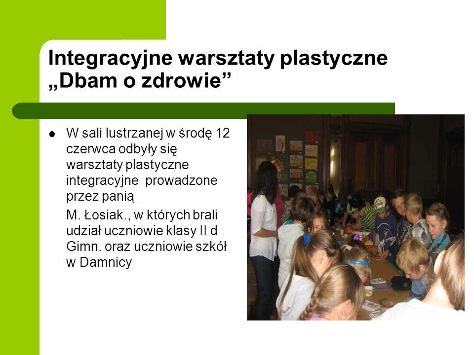 Integracyjne warsztaty plastyczne Dbam o zdrowie W sali lustrzanej w środę 12 czerwca odbyły się warsztaty plastyczne integracyjne prowadzone przez panią M.