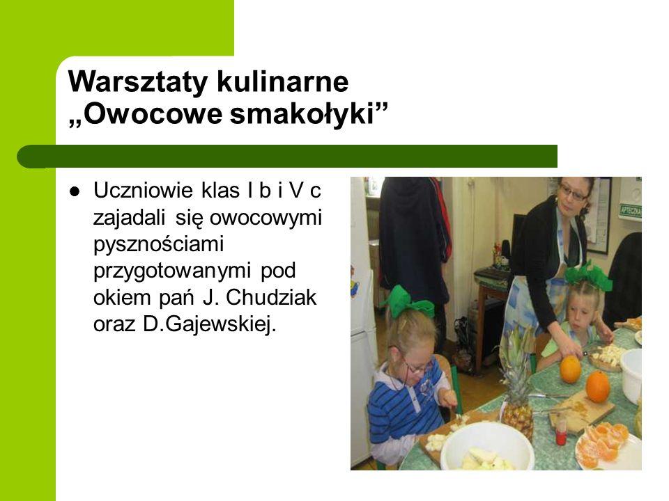 Warsztaty kulinarne Owocowe smakołyki Uczniowie klas I b i V c zajadali się owocowymi pysznościami przygotowanymi pod okiem pań J.