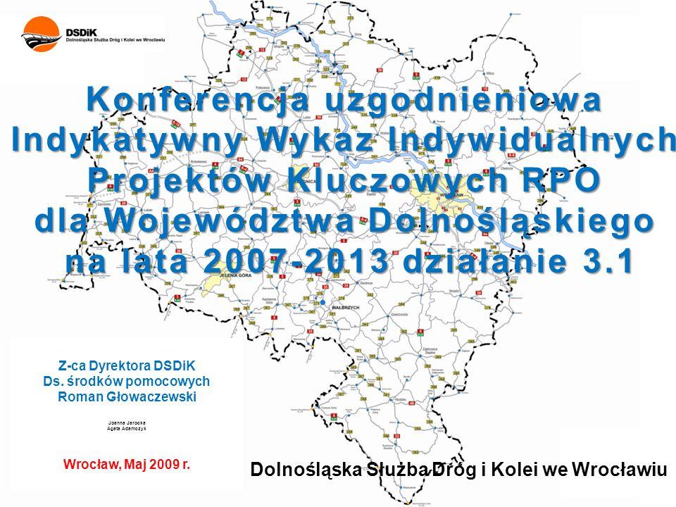 Konferencja uzgodnieniowa Indykatywny Wykaz Indywidualnych Projektów Kluczowych RPO dla Województwa Dolnośląskiego na lata 2007-2013 działanie 3.1 Z-c