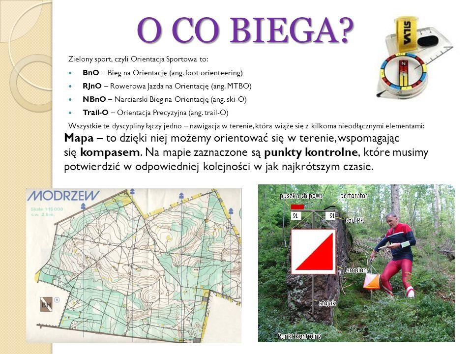 O CO BIEGA? Zielony sport, czyli Orientacja Sportowa to: BnO – Bieg na Orientację (ang. foot orienteering) RJnO – Rowerowa Jazda na Orientację (ang. M