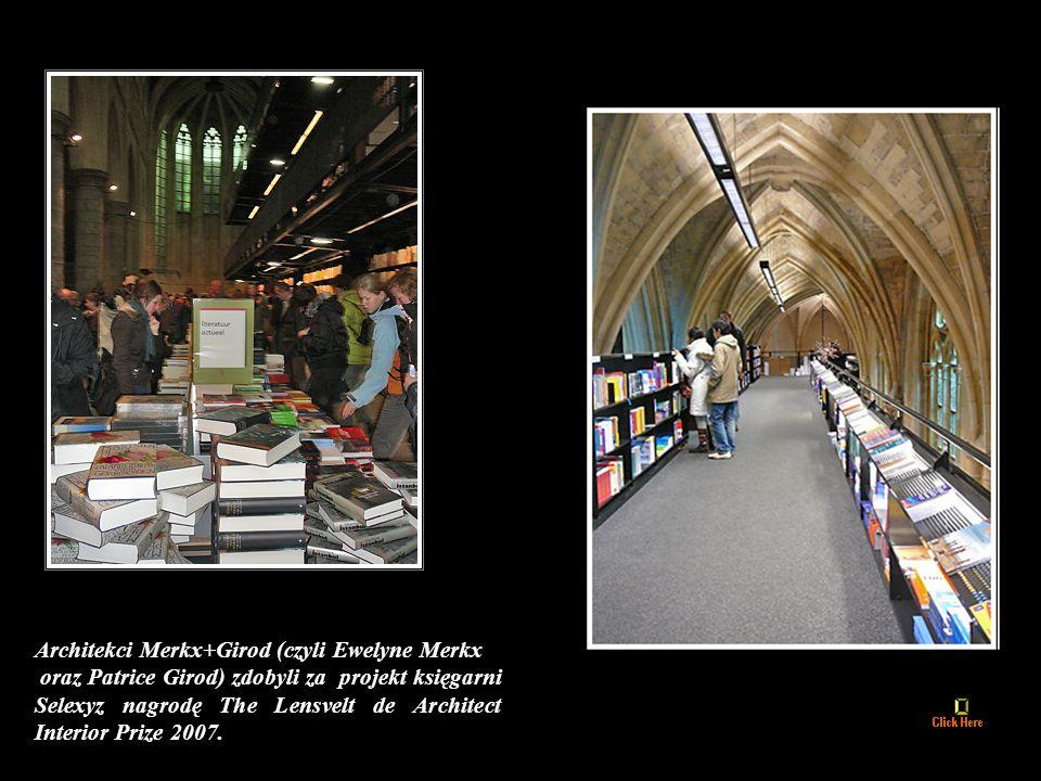 Architekci Merkx+Girod (czyli Ewelyne Merkx oraz Patrice Girod) zdobyli za projekt księgarni Selexyz nagrodę The Lensvelt de Architect Interior Prize 2007.