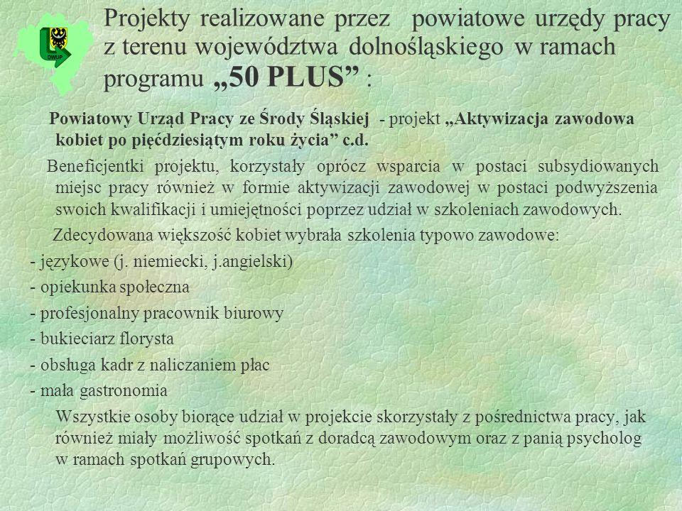 Projekty realizowane przez powiatowe urzędy pracy z terenu województwa dolnośląskiego w ramach programu 50 PLUS : Powiatowy Urząd Pracy ze Środy Śląskiej - projekt Aktywizacja zawodowa kobiet po pięćdziesiątym roku życia c.d.