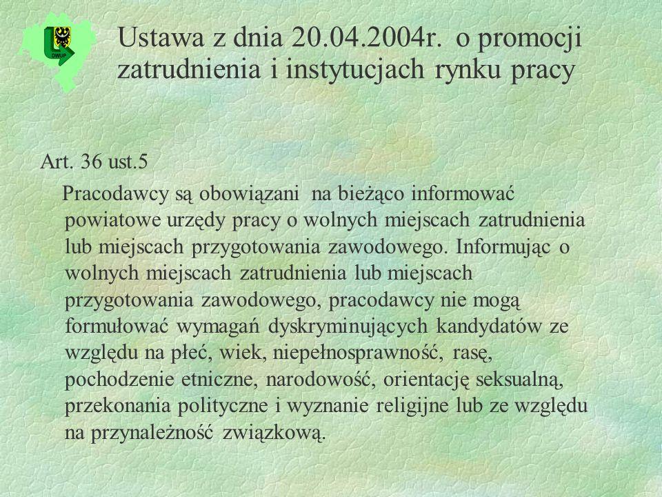 Ustawa z dnia 20.04.2004r. o promocji zatrudnienia i instytucjach rynku pracy Art.
