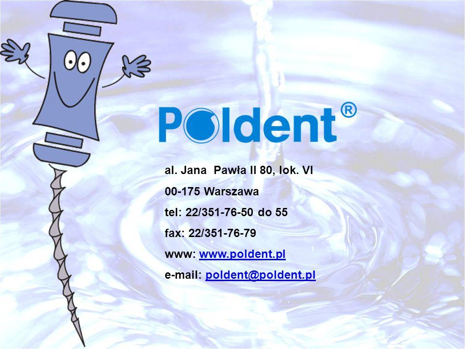 al. Jana Pawła II 80, lok. VI 00-175 Warszawa tel: 22/351-76-50 do 55 fax: 22/351-76-79 www: www.poldent.plwww.poldent.pl e-mail: poldent@poldent.plpo