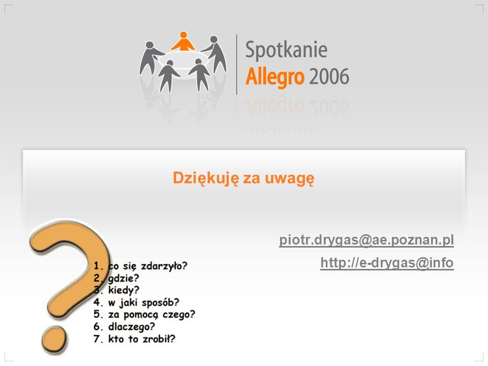Dziękuję za uwagę piotr.drygas@ae.poznan.pl http://e-drygas@info