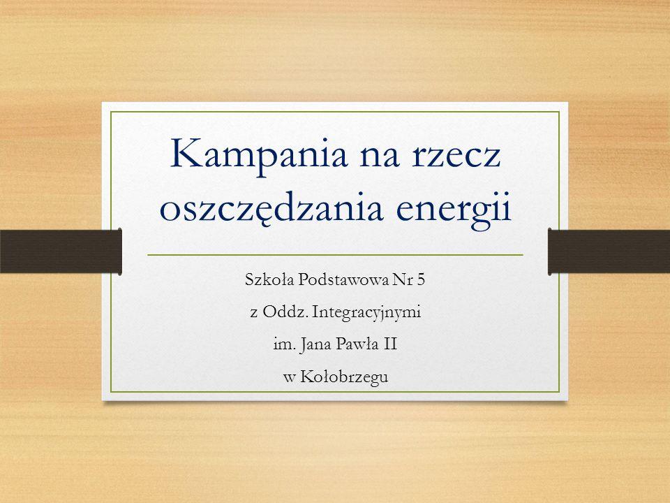 Kampania na rzecz oszczędzania energii Szkoła Podstawowa Nr 5 z Oddz.