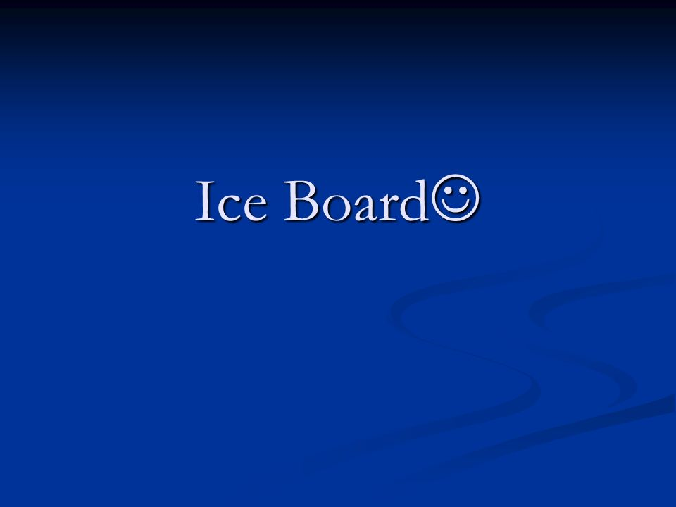 Ice Board Ice Board