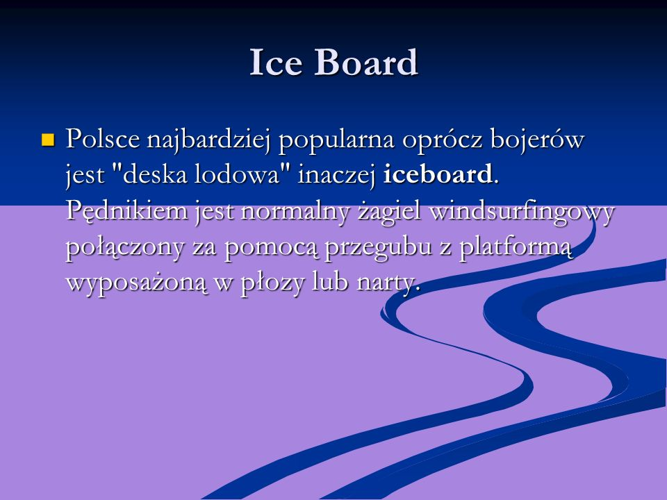 Ice Board Polsce najbardziej popularna oprócz bojerów jest