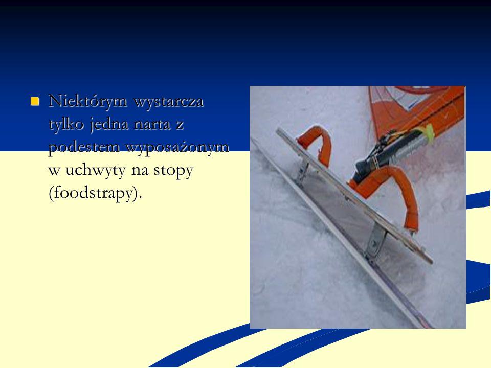 Niektórym wystarcza tylko jedna narta z podestem wyposażonym w uchwyty na stopy (foodstrapy).
