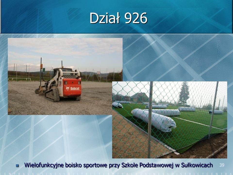 39 Dział 926 Wielofunkcyjne boisko sportowe przy Szkole Podstawowej w Sułkowicach