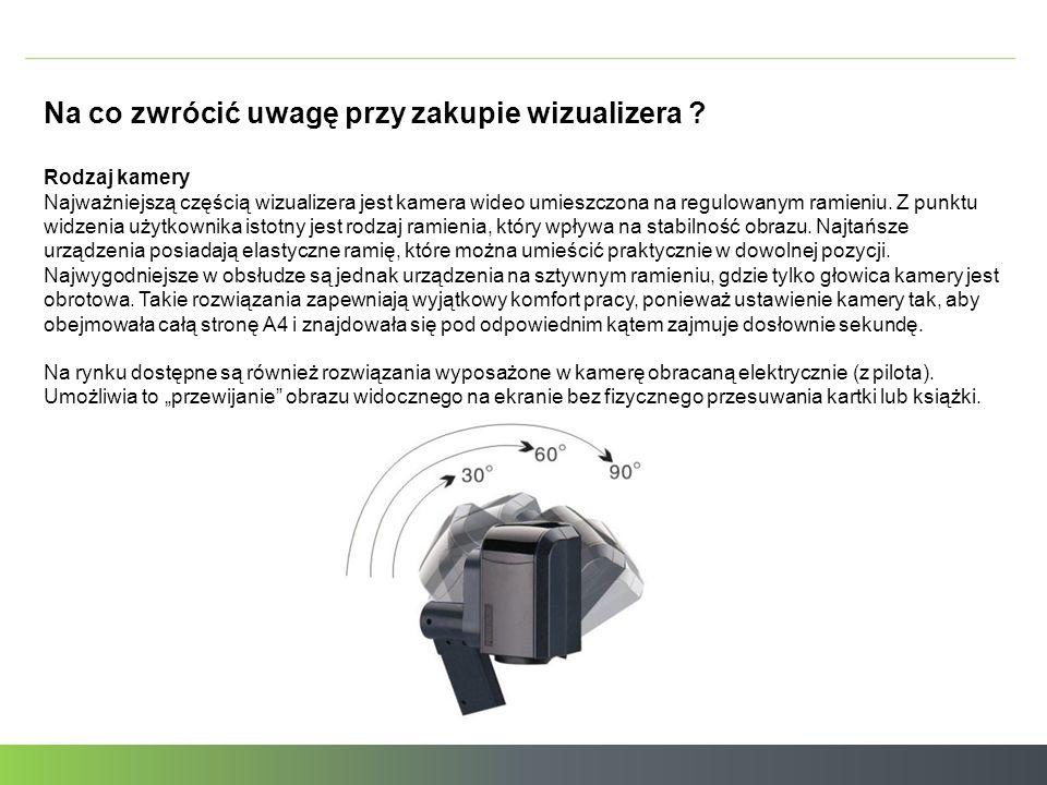 Na co zwrócić uwagę przy zakupie wizualizera ? Rodzaj kamery Najważniejszą częścią wizualizera jest kamera wideo umieszczona na regulowanym ramieniu.