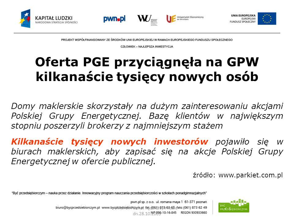 Marek Pauka, Kędzierzyn Koźle dn.28.10.2009 Oferta PGE przyciągnęła na GPW kilkanaście tysięcy nowych osób Domy maklerskie skorzystały na dużym zainte
