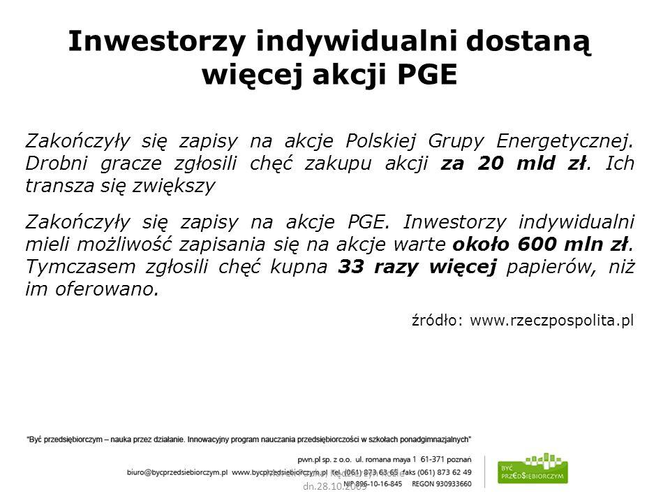 Marek Pauka, Kędzierzyn Koźle dn.28.10.2009 Inwestorzy indywidualni dostaną więcej akcji PGE Zakończyły się zapisy na akcje Polskiej Grupy Energetyczn