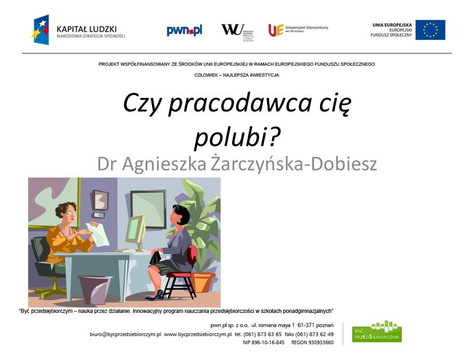 Czy pracodawca cię polubi? Dr Agnieszka Żarczyńska-Dobiesz