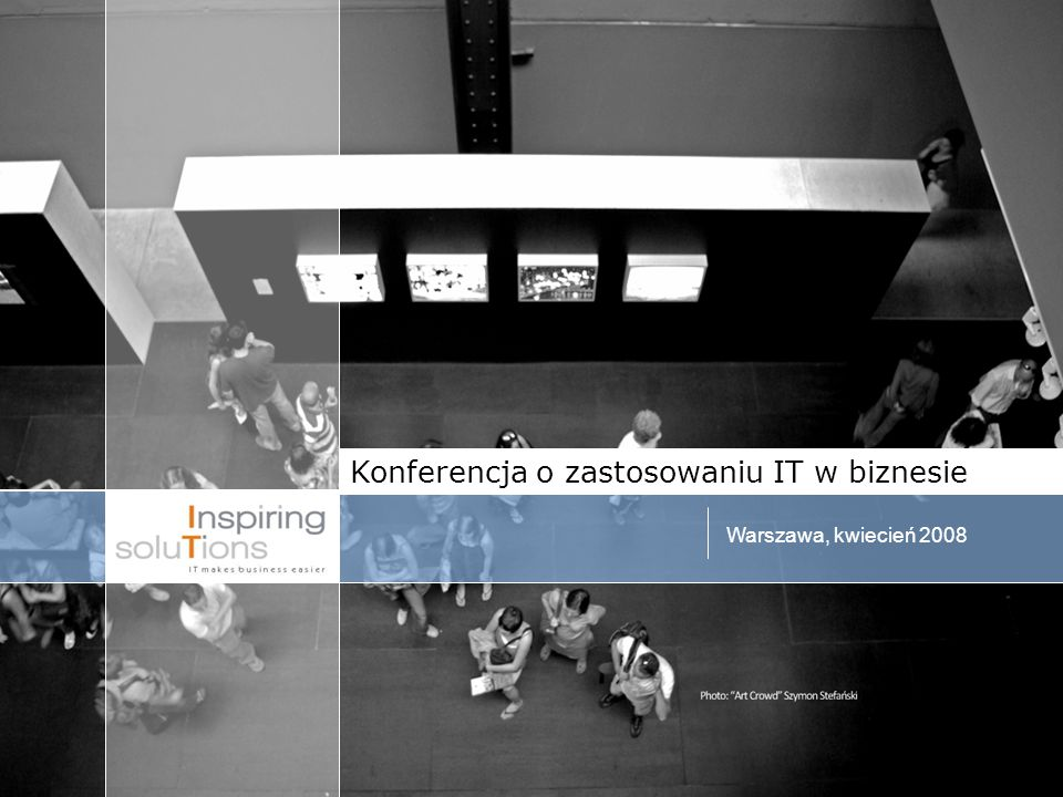 Konferencja o zastosowaniu IT w biznesie Warszawa, kwiecień 2008 zapraszają na konferencję Więcej informacji wkrótce na www.inspiringsolutions.eu Miejsce konferencji Konferencja odbędzie w najnowocześniejszych salach dydaktycznych w Polsce Budynek C oferuje: 3 aule 12 sal seminaryjnych 10 sal wykładowych Wszystkie sale wyposażone są w sprzęt multimedialny najwyższej klasy.