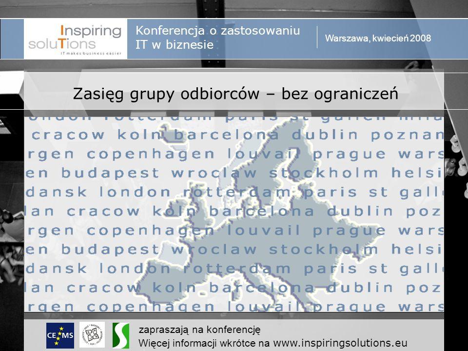 Konferencja o zastosowaniu IT w biznesie Warszawa, kwiecień 2008 zapraszają na konferencję Więcej informacji wkrótce na www.inspiringsolutions.eu Uczestnicy konferencji 3 przedstawicieli z każdej z 17 europejskich uczelni należących do CEMS MIM 10 przedstawicieli z każdej z 5 polskich uczelni ekonomicznych przedstawicieli Szkoły Głównej Handlowej 150 51 50 49