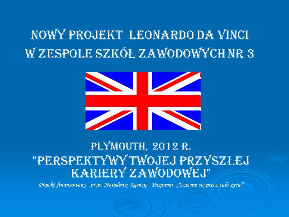 Nowy projekt Leonardo da Vinci w Zespole Szkó Ł Zawodowych Nr 3 PLYMOUTH, 2012 r.